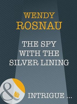 The Spy With The Silver Lining, Wendy Rosnau