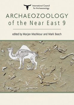 Archaeozoology of the Near East, Marjan Mashkour, Mark Beech