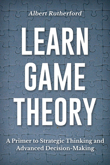 Learn Game Theory, Albert Rutherford