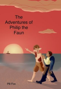 The Adventures of Philip the Faun (Adventures in the land, #1), PB Fox