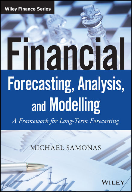 Financial Forecasting, Analysis and Modelling, Michael Samonas