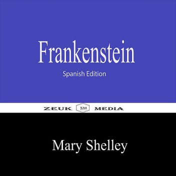 Frankenstein, Mary Shelley, Zeuk Media