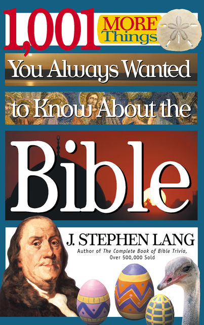 1,001 MORE Things You Always Wanted to Know About the Bible, J.Stephen Lang