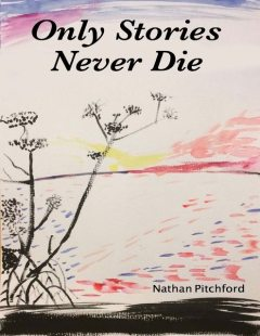 Only Stories Never Die, Nathan Pitchford