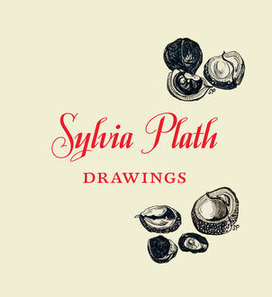 Sylvia Plath: Drawings, Sylvia Plath, Frieda Hughes