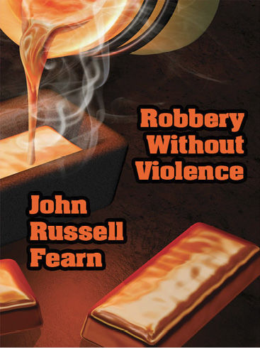 Robbery Without Violence, John Russell Fearn