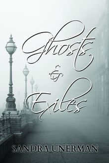 Ghosts and Exiles, Sandra Unerman