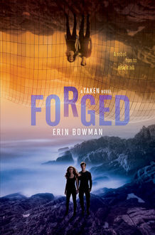 Forged, Erin Bowman