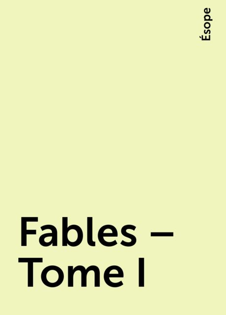 Fables – Tome I, Ésope