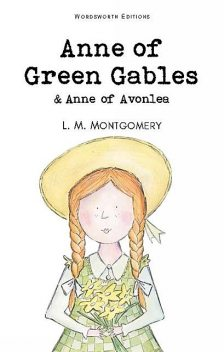 Anne of Green Gables & Anne of Avonlea, Lucy Montgomery