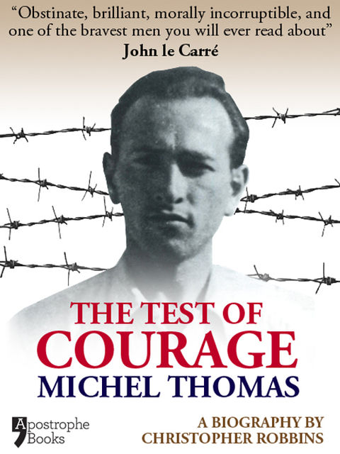 The Test Of Courage: Michel Thomas, Christopher Robbins