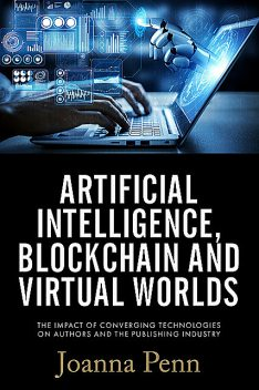 Artificial Intelligence, Blockchain, and Virtual Worlds, Joanna Penn