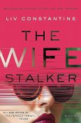 The Wife Stalker, Liv Constantine
