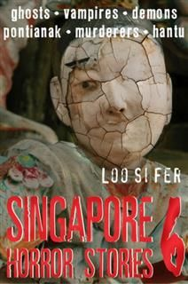 SINGAPORE HORROR STORIES 6, LOO SI FER