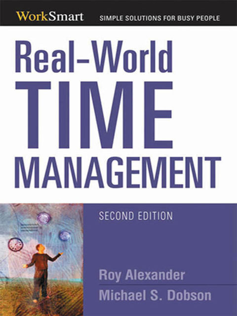 Real-World Time Management, Alexander Roy, Michael Dobson