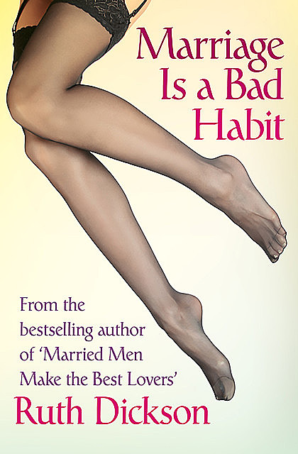 Marriage Is a Bad Habit, Ruth Dickson