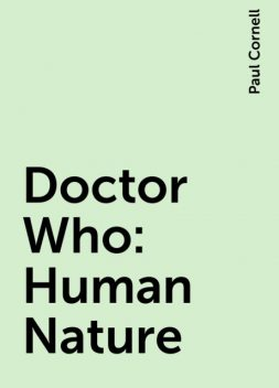 Doctor Who: Human Nature, Paul Cornell