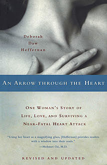 An Arrow Through the Heart, Deborah Daw Heffernan