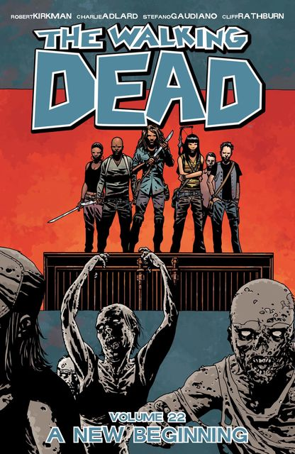 The Walking Dead Vol. 22, Robert Kirkman