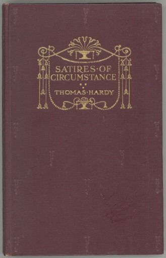 Satires of Circumstance, lyrics and reveries with miscellaneous pieces, Thomas Hardy