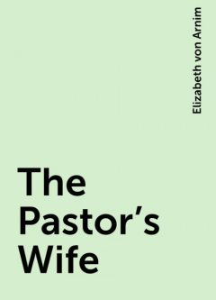 The Pastor's Wife, Elizabeth von Arnim