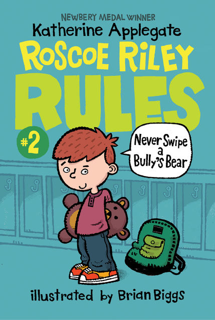 Never Swipe a Bully's Bear, Katherine Applegate