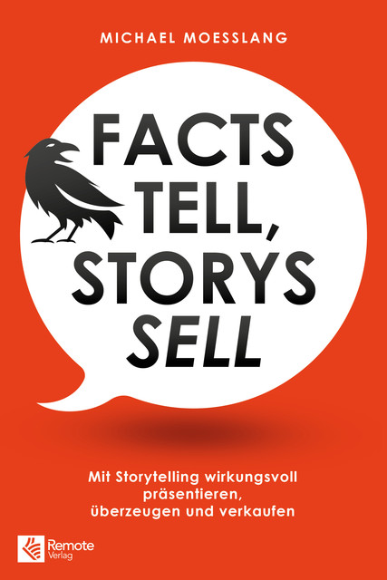 Facts tell, Storys sell, Michael Moesslang