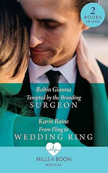 Tempted By The Brooding Surgeon, Robin Gianna, Karin Baine