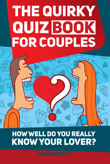 The Quirky Quiz Book for Couples, Amanda Reilly