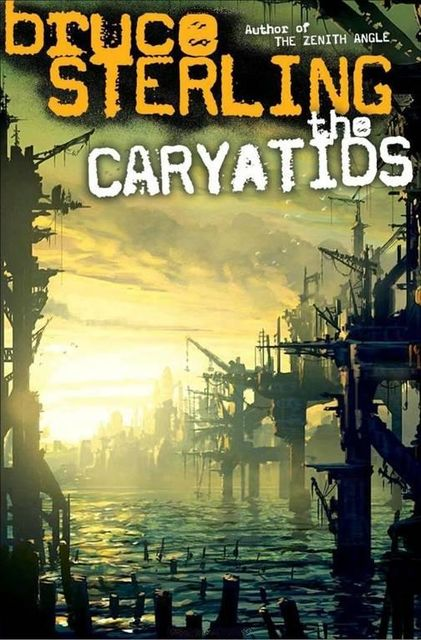 The Caryatids, Bruce Sterling
