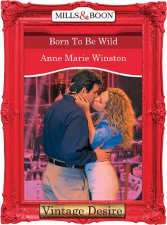 BORN TO BE WILD, Anne Marie Winston