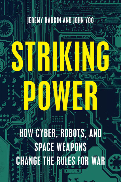 Striking Power, John Yoo, Jeremy Rabkin