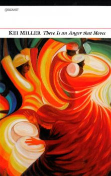 There is an Anger That Moves, Kei Miller