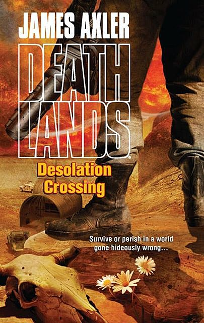 Desolation Crossing, James Axler