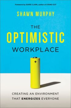 The Optimistic Workplace, Shawn Murphy