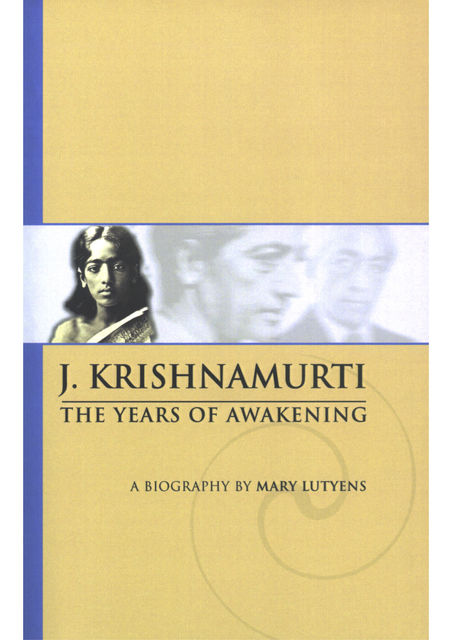 The Years of Awakening, Krishnamurti