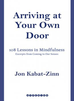 Arriving at Your Own Door, Jon Kabat-Zinn