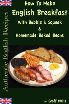 How To Make English Breakfast With Bubble & Squeak & Homemade Baked Beans, Geoff Wells