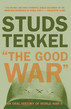 The Good War, Studs Terkel