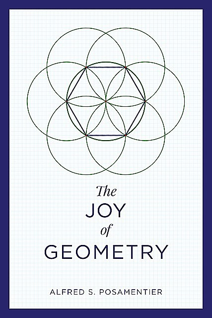 The Joy of Geometry, Alfred S.Posamentier
