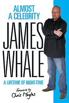 Almost a Celebrity, James Whale