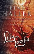 Lille Lucifer, Bent Haller