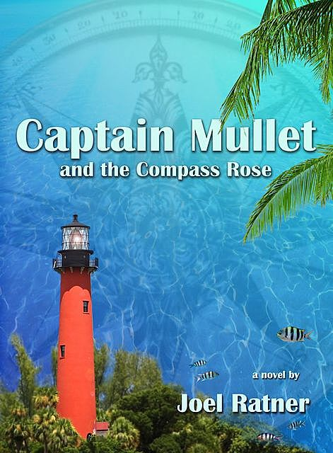 Captain Mullet and the Compass Rose, Joel M.Ratner