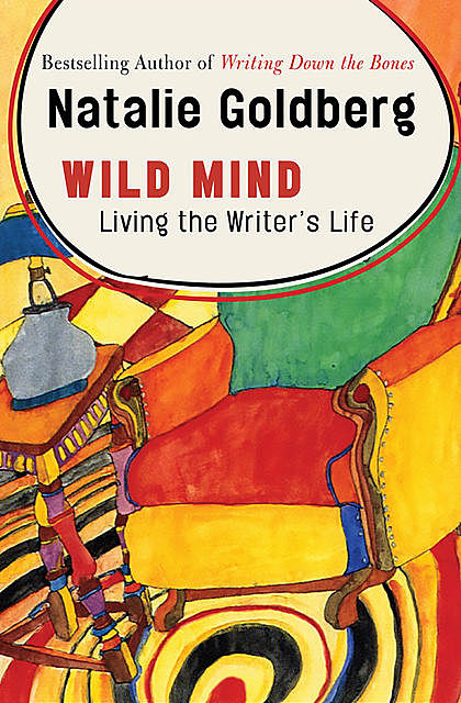 Wild Mind, Natalie Goldberg