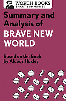 Summary and Analysis of Brave New World, Worth Books