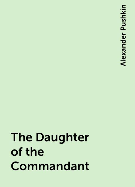 The Daughter of the Commandant, Alexander Pushkin