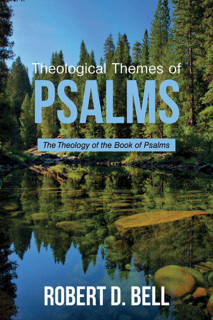 Theological Themes of Psalms, Robert Bell