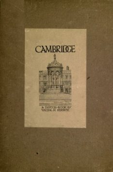 Cambridge; A Sketch Book, Walter M. Keesey
