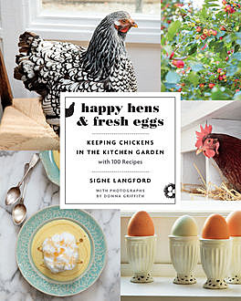 Happy Hens and Fresh Eggs, Signe Langford