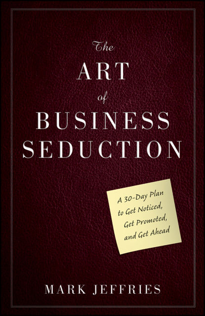 The Art of Business Seduction, Mark Jeffries